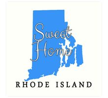 Rhode Island Sweet Home Rhode Island Art Print