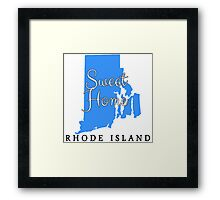 Rhode Island Sweet Home Rhode Island Framed Print