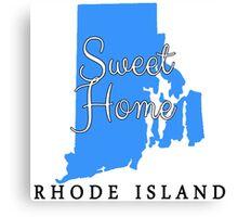 Rhode Island Sweet Home Rhode Island Canvas Print