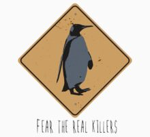 Fear the Real Killers - Penguin Baby Tee