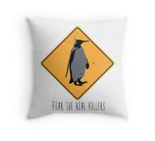 Fear the Real Killers - Penguin Throw Pillow