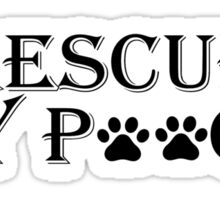 I rescued my pooch. Sticker