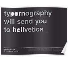 Typornography Will Send You To Hellvetica Poster