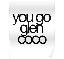 You Go Glen Coco Black Poster