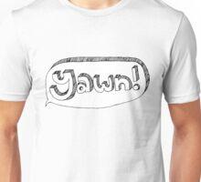 Yawn! Unisex T-Shirt