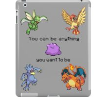 Ditto #132 - You can be anything you want to be. iPad Case/Skin