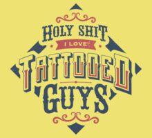 HOLY SHIRT I LOVE TATTOOED GUYS Kids Clothes