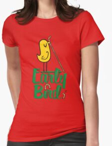 Early Bird Womens Fitted T-Shirt