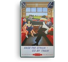 Ease The Strain, Go By Train Canvas Print
