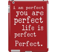 i am perfect you are perfect life is perfect red white iPad Case/Skin