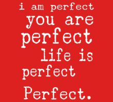i am perfect you are perfect life is perfect red white Kids Clothes
