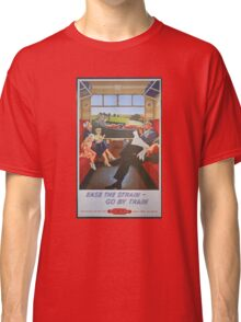 Ease The Strain, Go By Train Classic T-Shirt