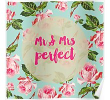 Mr & Mrs Perfect Floral Poster