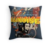 Come on! Feel the Illinoise! Throw Pillow