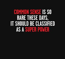 Common Sense is Dead Unisex T-Shirt