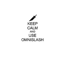 KEEP CALM AND USE OMNISLASH (BLACK) by Jaych1000