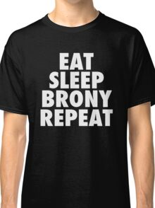 Eat, Sleep, Brony, Repeat. Classic T-Shirt