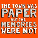 The Town was Paper by Trisha Bagby