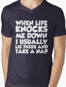 When life knocks me down I usually lie there and take a nap Mens V-Neck T-Shirt