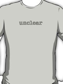 Unclear T-Shirt
