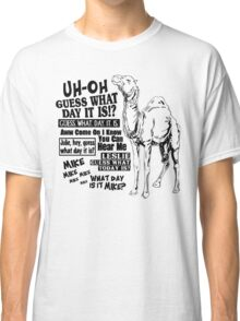 Hump Day Camel - Guess What Day it is Classic T-Shirt