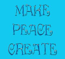 Make Peace  Create Version  by scholara
