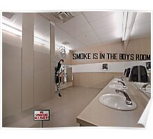 Smoke Is In The Boys Room Poster