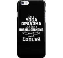 I'm A Yoga Grandma Just Like A Normal Grandma Except Much Cooler - Custom Tshirts iPhone Case/Skin