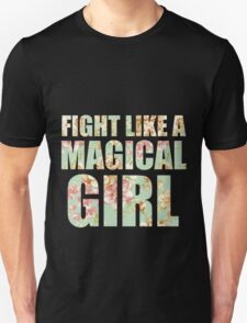 Fight Like A Magical Girl Unisex T-Shirt