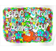 Believe In Yourself (on white) Poster