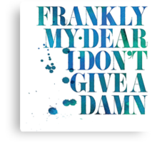 Frankly My Dear Canvas Print