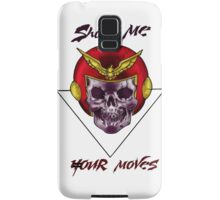 Show me your moves Samsung Galaxy Case/Skin