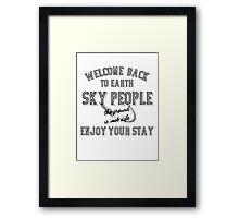 WELCOME BACK SKY PEOPLE - WITH SPACESHIP Framed Print