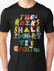 The Geeks Shall Inherit The Earth Unisex T-Shirt