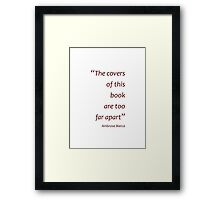 Covers are too far apart... (Amazing Sayings) Framed Print
