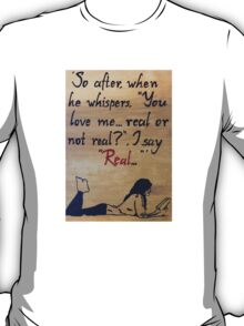 Real Or Not Real T-Shirt