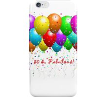 50 & Fabulous iPhone Case/Skin