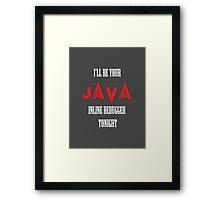 I Java you  Framed Print