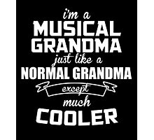 I'm A Musical Grandma Just Like A Normal Grandma Except Much Cooler - Funny Tshirts Photographic Print