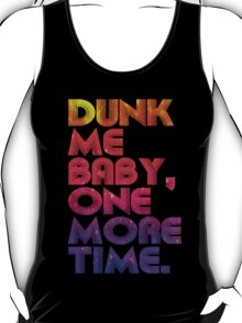 Dunk Me Baby One More Time Quotes T-Shirt