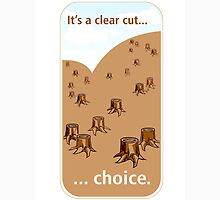 It's a clear cut... choice. T-Shirt
