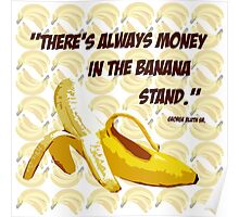 """""""There's Always Money in the Banana Stand."""" George Bluth Sr. Quote Arrested Development TV Television Funny Silly Humor Yellow Poster"""