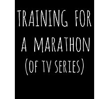 training for  a  marathon (of tv series) - white Photographic Print