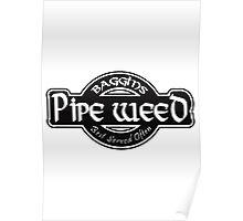 Baggins Pipe Weed Poster