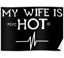 My Wife Is Psychotic - Funny Tshirts Poster