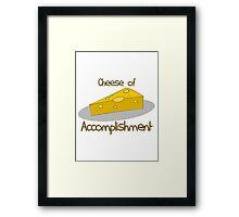 Cheese of Accoplishment Framed Print