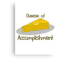 Cheese of Accoplishment Canvas Print