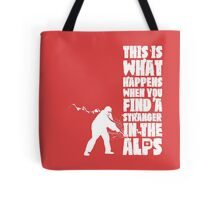 ...When You Find a Stranger in the Alps Tote Bag