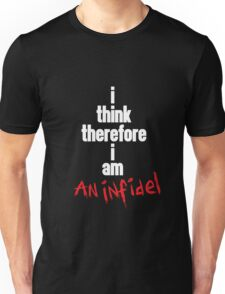 i think therefore i am an infidel (white font) T-Shirt