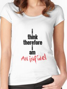 i think therefore i am an infidel (black on white/colour version) Women's Fitted Scoop T-Shirt
